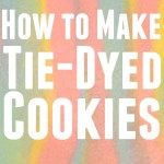 How to Make Tie-Dyed Cookies
