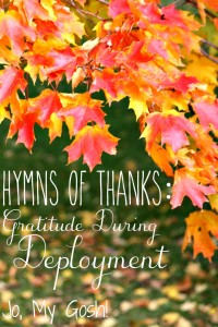 Giving thanks in all things, even through deployment.