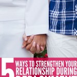 5 Ways to Strengthen Your Relationship During Deployment