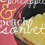 Grilled Pineapple and Peach Sorbet