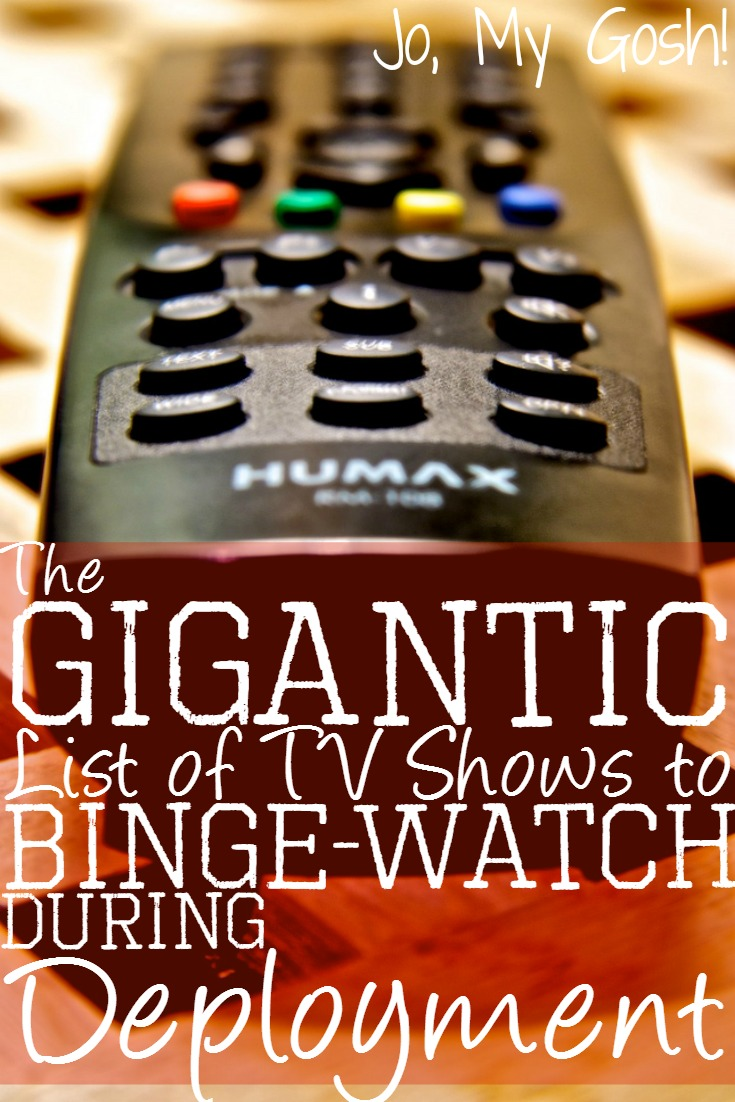 A huge list of tv shows to binge watch during a deployment, separation, or just for fun. Includes suggestions from real milsos & milspouses.