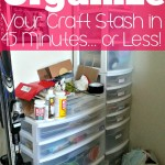Organize Your Craft Stash in 45 Minutes… or Less!