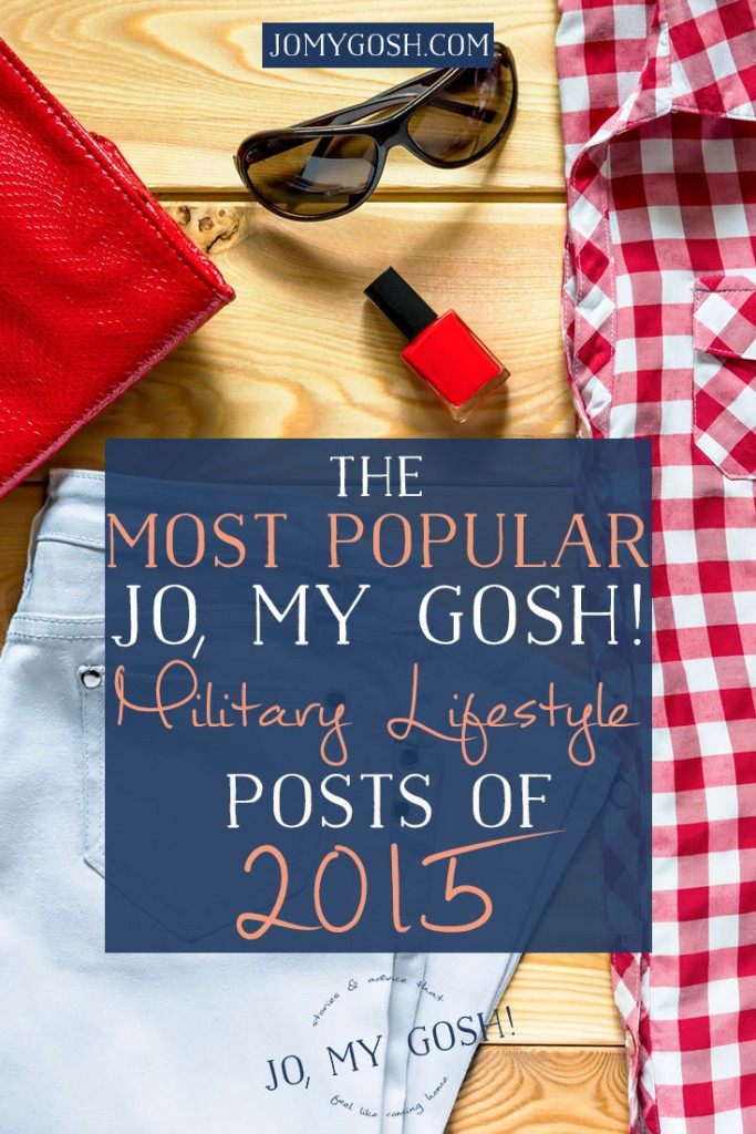 Countdown of the most popular military lifestyle posts in 2015. I missed some of these!