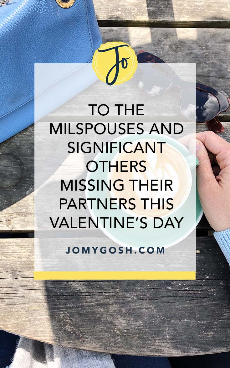 #ValentinesDay can be a third rail for #militaryspouses who are dealing with #deployment and separation. #militaryspouse #milso #milsos #navy #army #airforce #marines #coastguard #arng #reserves #jomygosh #milfam #militaryfamily