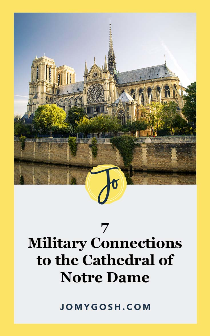 These unique military connections to the Cathedral of Notre Dame are interesting