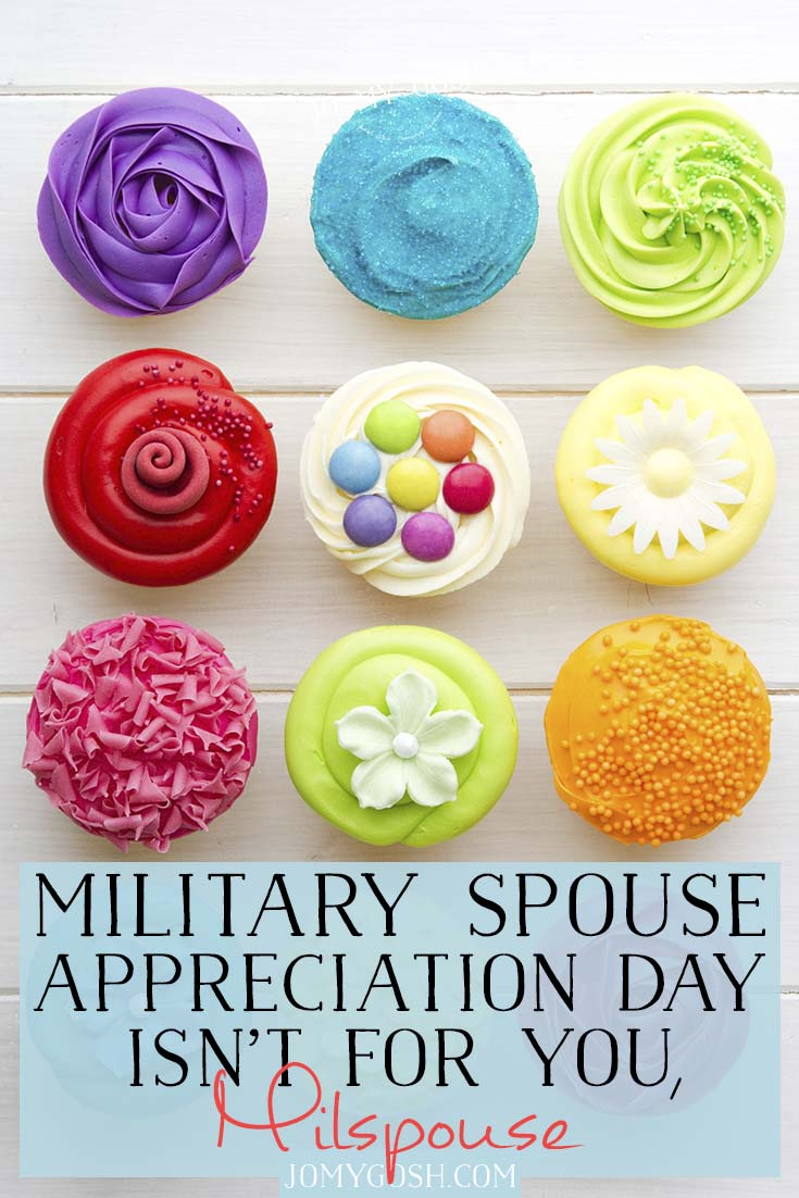 Military Spouse Appreciation Day isn't for military spouses. Not really. Here who it really is for.
