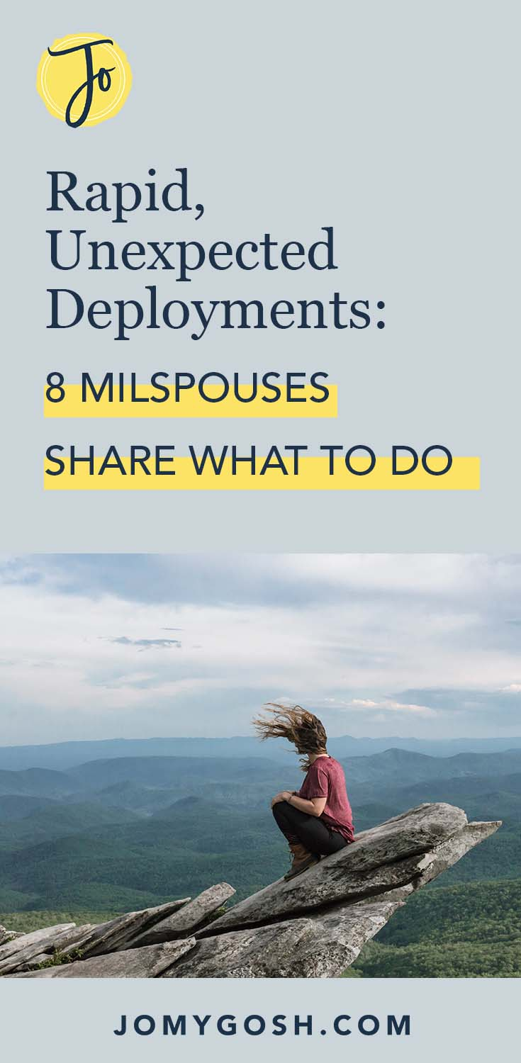 Even if you know it is a possibility, rapid deployments can knock the wind out of you and leave you wondering what the next steps are. These 8 military spouses have been, there, done that and want to share their best tips for military spouses experiencing a fast deployment.